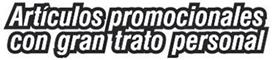 Articulos Promocionales con gran trato personal